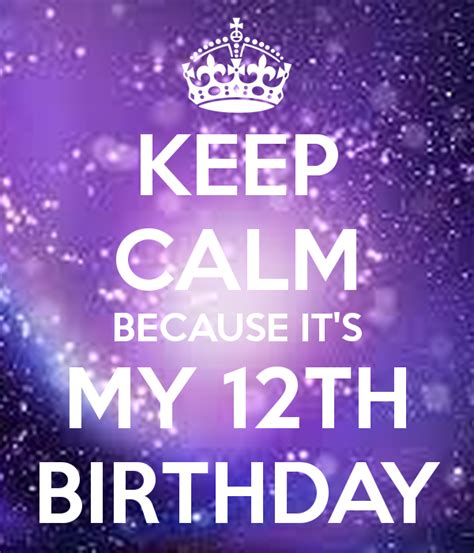 imagenes de keep calm it s your birthday keep calm because it s my 12th birthday poster