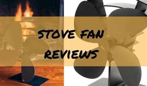 wood burner fan reviews best stove fan reviews uk