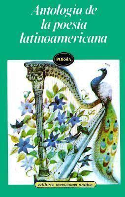 antologa potica seleccin antologia de la poesia latinoamericana seleccion poetica rent 9789681502898 9681502892