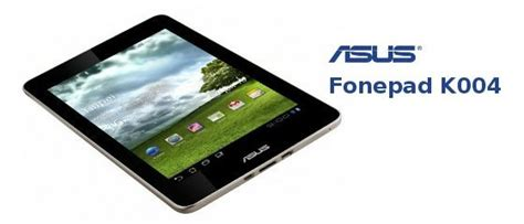 Tablet Asus Fonepad K004 asus announces fonepad a 249 7 quot android slate powered by intel atom