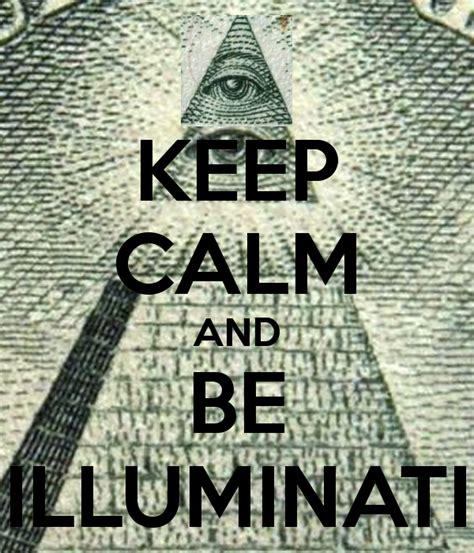 illuminati and the keep calm and be illuminati poster illuminati keep