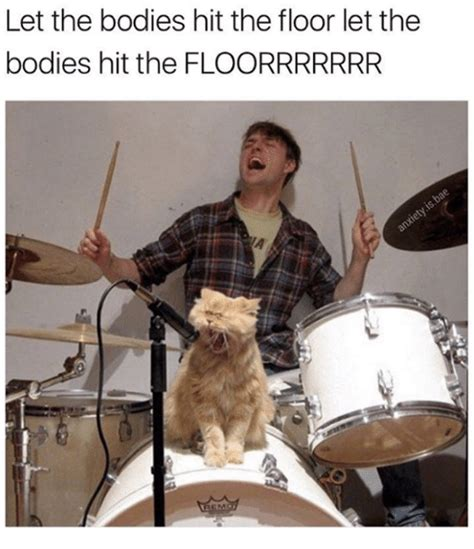 Let The Bodies Hit The Floor Meme - 25 best memes about let the bodies hit the floor let