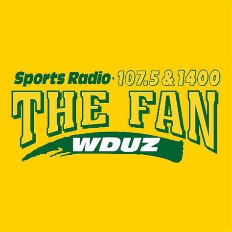 107 5 the fan green bay sports radio 107 5 1400 the fan wduz am 1400 green