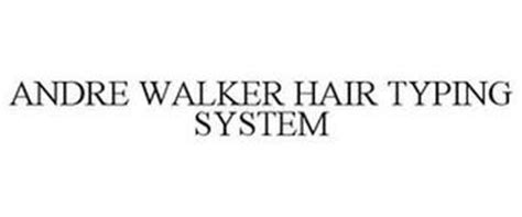 Andre Walker Hair Typing System by Andre Walker Hair Typing System Trademark Of Andre Walker