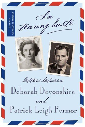 in tearing haste letters between deborah devonshire and leigh fermor books save 34 in tearing haste letters between deborah