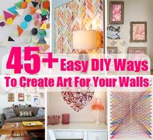 easy ways to decorate your home 45 easy diy ways to create art for your walls
