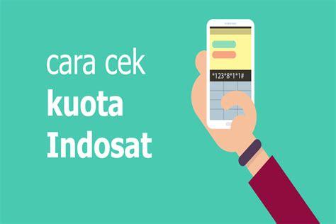 cara mendapatkan kuota indosat november 2017 5 cara cek kuota dan paket internet indosat ooredoo paling