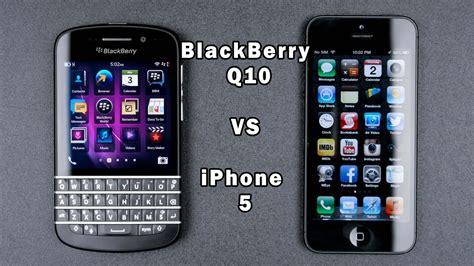 blackberry q10 vs iphone 5 in depth comparison