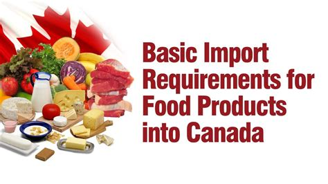 Basic Import basic import requirements for food products into canada