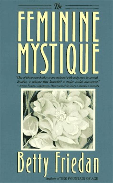 betty s books betty friedan and the feminine mystique the served
