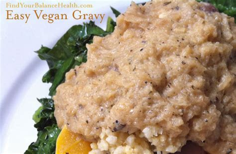 Easy Vegan Detox Recipes by Easy Vegan Gravy Detox Recipe 10 Of 21 Find Your