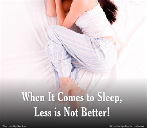 less sleep is better when it comes to sleep less is not better