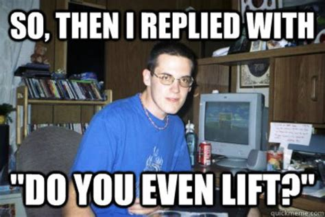 Internet Badass Meme - i m a total badass do you even lift know your meme