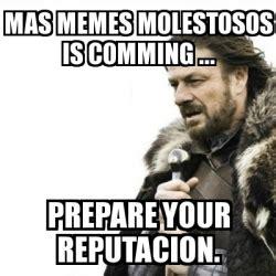 Meme Generator Prepare Yourself - meme prepare yourself mas memes molestosos is comming