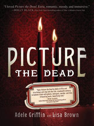 picture the dead book summary small review book review picture the dead by adele griffin