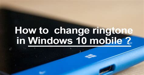 windows 8 1 mobile how to change ringtone in windows 8 1 mobile 630
