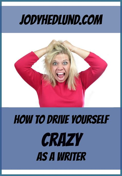 drive yourself jody hedlund s blog how to drive yourself crazy as a