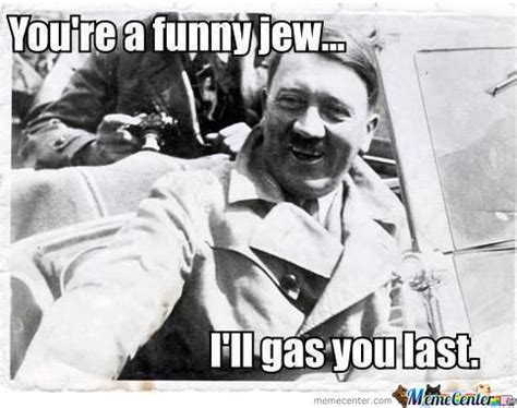 you re a funny jew by shadowgun meme center