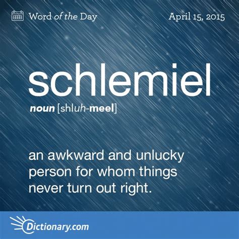 unlucky things dictionary com s word of the day schlemiel slang an