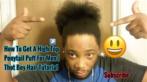 black boy hair tutorial how to get a high top ponytail puff for men thot boy