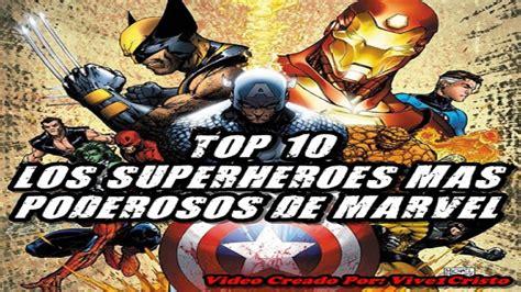 max y los superhroes top 10 quot los superheroes m 225 s poderosos de marvel quot seg 250 n yo loquendo youtube