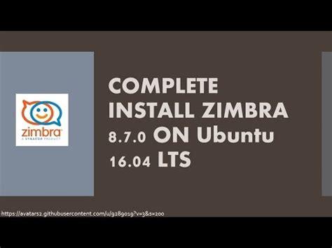tutorial install zimbra 8 how to install zimbra 8 6 on ubuntu 14 04 server doovi