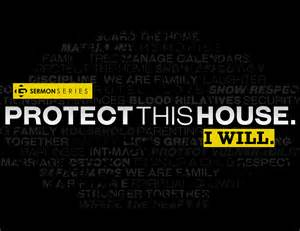 protect this house protect this house church sermon series ideas
