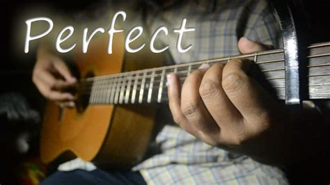 ed sheeran perfect guitar fingerstyle perfect ed sheeran fingerstyle guitar cover youtube
