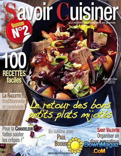 savoir cuisiner savoir cuisiner janvier f 233 vrier 2015 no 2 187