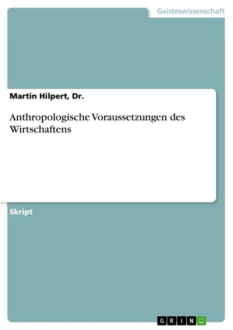 Anthropologie Deutschland by Anthropologische Voraussetzungen Des Wirtschaftens