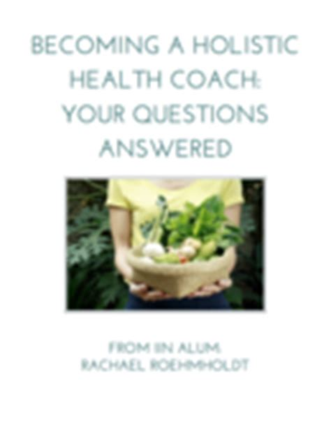 Become A Health Coach Holistic Mba by The Ultimate Holistic Health Coach Guide Rachael Roehmholdt