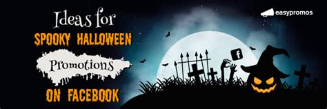 facebook halloween themes ideas for spooky halloween promotions on facebook