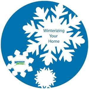 winterizing your home wausau homes