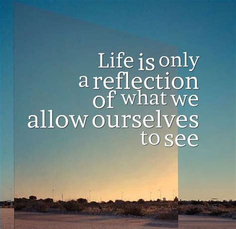 Your Reflection positive daily reflections reflection quotes about