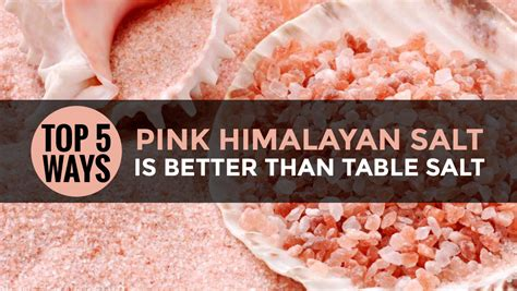 himalayan sea salt l top 5 ways pink himalayan salt is better than salt