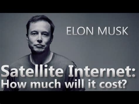 Elon Musk Free Internet | elon musk on how much will satellite internet cost youtube