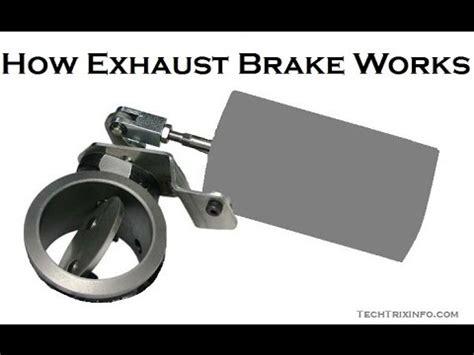 exhaust brake works basics youtube