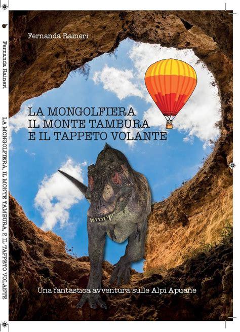 il tappeto volante viaggi la mongolfiera il monte tambura e il tappeto volante di
