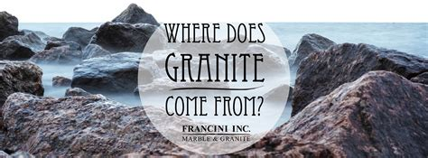 Whete Does Marble Come From - where does granite come from francini marble boise id