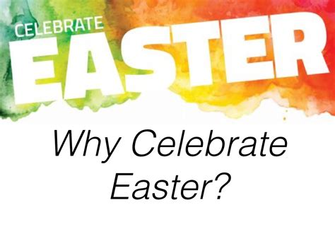 why celebrate why celebrate easter faith ag