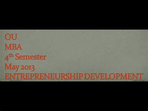 Ou Mba by Ou Mba 4th Semester Entrepreneurship Development May 2013