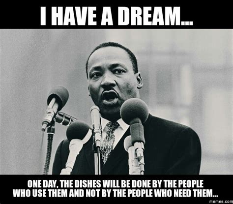 I Have A Dream Meme - i have a dream