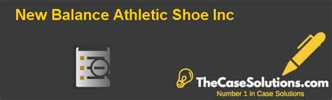 new balance athletic shoe inc new balance athletic shoe inc solution and analysis