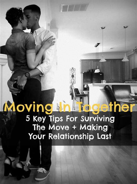 8 Tips On Moving In Together by Moving In Together 5 Key Tips For A Lasting Relationship