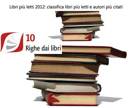 classifica dei libri piu letti libri pi 249 letti 2012 classifica libri pi 249 letti e autori