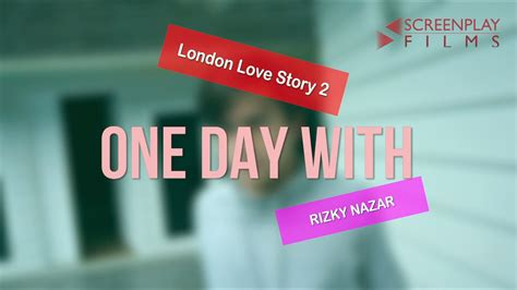 film london love story hd one day with gilang london love story 2 rizky nazar