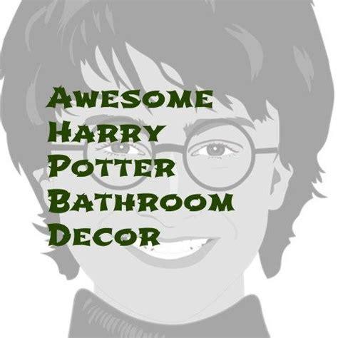 harry potter bathroom accessories harry potter bathroom decor fun stuff harrypotter