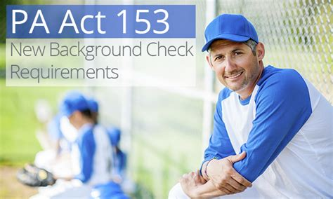 Background Check Requirements Pa Act 153 New Pennsylvania Background Check Requirements