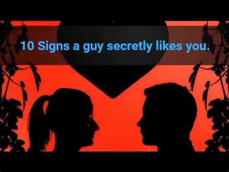 10 Signs Your Crush Likes You by 10 Signs A Secretly Likes You