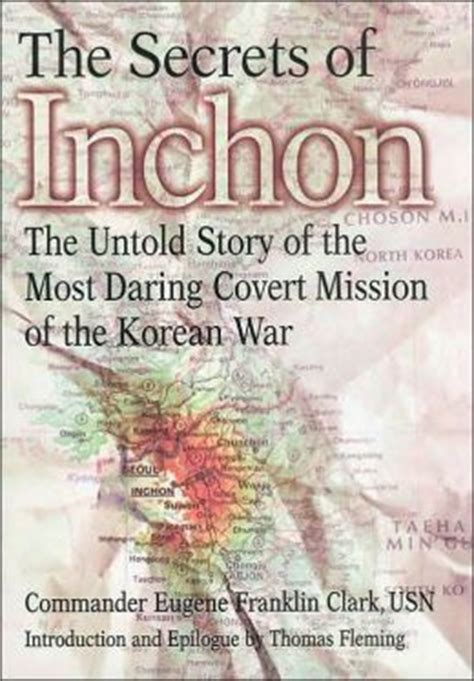 secrets of inchon the untold story of the most daring